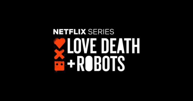 ნეტფლიქსი LOVE, DEATH & ROBOTS-ის მეორე სეზონს გამოუშვებს